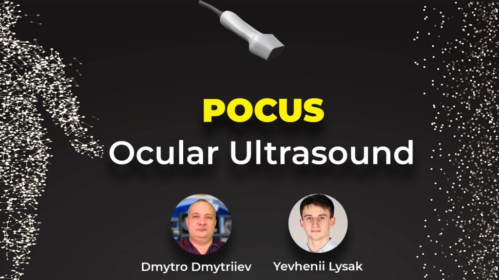 Онлайн школа POCUS: Ocular Ultrasound