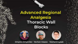 Онлайн школа Advanced Regional Analgesia: Thoracic Wall Blocks