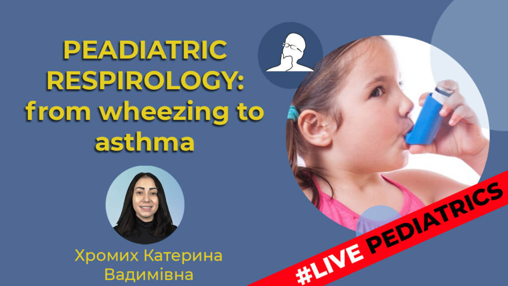 Paediatric respirology: from wheezing to asthma